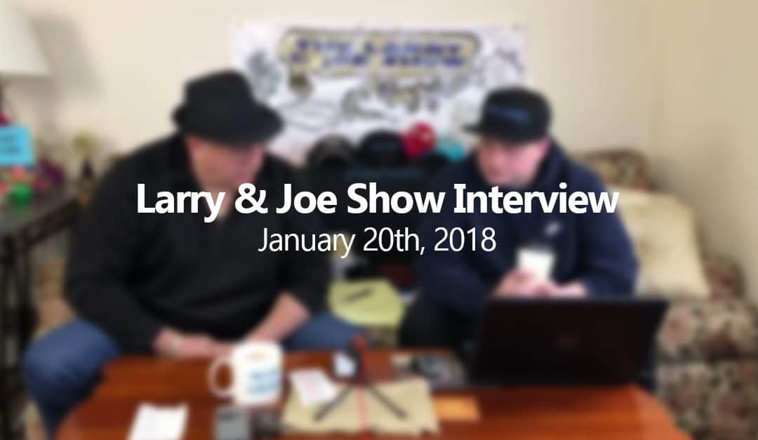 Highlights from the Larry & Joe Show Interview