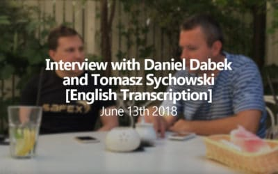 [English Transcript] Interview with Daniel Dabek and Tomasz Sychowski